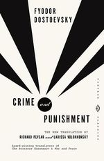 Crime and Punishment : A Novel in Six Parts with Epilogue - F. M. Dostoevsky