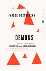 The Demons : A Novel in Three Parts - F. M. Dostoevsky