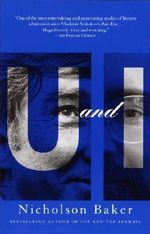 U and I : A True Story - Nicholson Baker