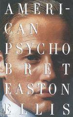 American Psycho : Vintage Contemporaries (Paperback) - B.E. Ellis
