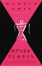 Other People : A Mystery Story - Martin Amis