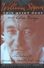 This Quiet Dust and Other Writings : And Other Writings - William Styron