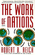 The Work of Nations : Preparing Ourselves for 21st Century Capitalism - Robert B. Reich