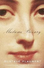 Madame Bovary : Patterns of Provincial Life - Gustave Flaubert