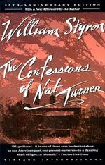 The Confessions of Nat Turner : Vintage International (Paperback) - William Styron