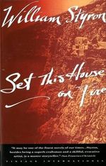 Set This House on Fire : Vintage International (Paperback) - William Styron