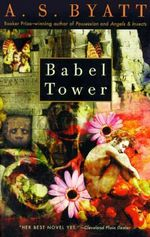 Babel Tower : Vintage International (Paperback) - A S Byatt
