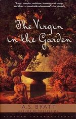 The Virgin in the Garden : Vintage International - A S Byatt
