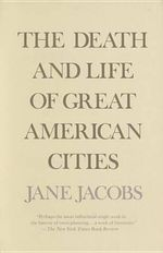 The Death and Life of Great American Cities : Vintage - Jane Jacobs