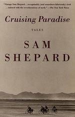 Cruising Paradise : Tales - Sam Shepard