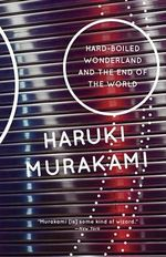 Hard-Boiled Wonderland / the End of the World : A Novel - Haruki Murakami
