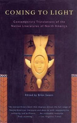 Coming to Light : Contemporary Translations of the Native Literatures of North America - Brian Swann