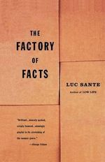 The Factory of Facts : Contemporary Artists (Phaidon) - Luc Sante