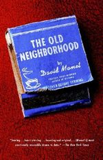 The Old Neighborhood : Three Plays - David Mamet