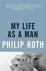 My Life as a Man - Philip Roth