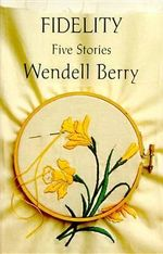 Fidelity : Five Stories - Wendell Berry