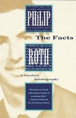 Facts : A Novelist's Autobiography - Philip Roth