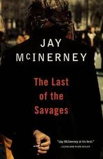 The Last of the Savages : Vintage Contemporaries (Paperback) - Jay McInerney