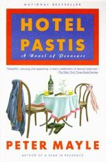 Hotel Pastis : A Novel of Provence - Peter Mayle