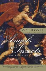 Angels & Insects : Two Novellas - A S Byatt