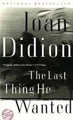 The Last Thing He Wanted : Vintage International (Paperback) - Joan Didion