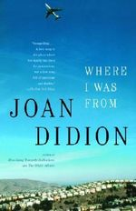 Where I Was from : Vintage International (Paperback) - Joan Didion