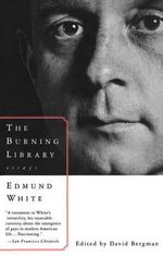 The Burning Library : Vintage International (Paperback) - Edmund White