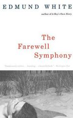 The Farewell Symphony : Vintage International (Paperback) - Edmund White