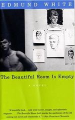 Beautiful Room is Empty : A Novel - Edmund White