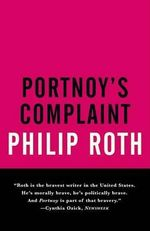 Portnoy's Complaint : Vintage International - Philip Roth