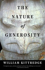 The Nature of Generosity : Vintage Departures - William Kittredge
