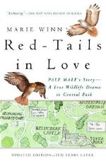 Red-Tails in Love : A Wildlife Drama in Central Park - Marie Winn
