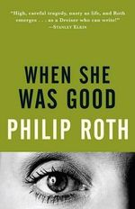 When She Was Good : Vintage International - Philip Roth