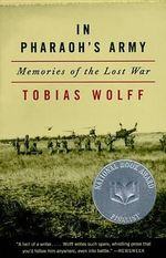 In Pharaoh's Army : Memories of the Lost War - Tobias Wolff