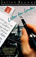 Letters from London : Vintage International - Julian Barnes