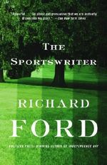 The Sportswriter : Bascombe Trilogy (1) - Richard Ford