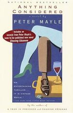 Anything Considered : A Novel of Provence - Peter Mayle