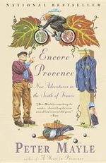 Encore Provence : New Adventures in the South of France - Peter Mayle