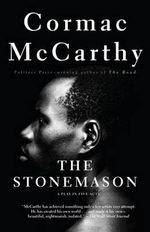 The Stonemason : A Play in Five Acts - Cormac McCarthy