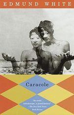 Caracole - Edmund White