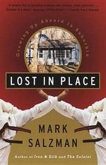 Lost in Place : Growing up Absurd in Suburbia - Mark Salzman