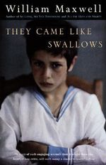 They Came Like Swallows - William Maxwell
