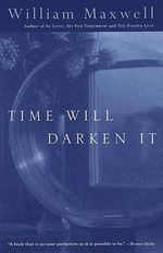 Time Will Darken It - William Maxwell