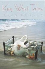 Key West Tales - John Hersey