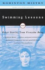 Swimming Lessons and Other Stories - Rohinton Mistry