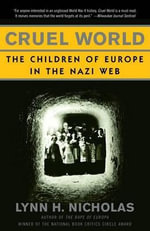 Cruel World : The Children of Europe in the Nazi Web - Lynn H Nicholas