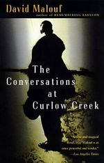 The Conversations at Curlow Creek : A Novel - David Malouf