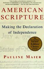 American Scripture : Making the Declaration of Independence - Pauline Maier