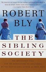 The Sibling Society : Vintage - Robert Bly