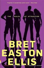 The Rules of Attraction : Vintage Contemporaries - Bret Easton Ellis